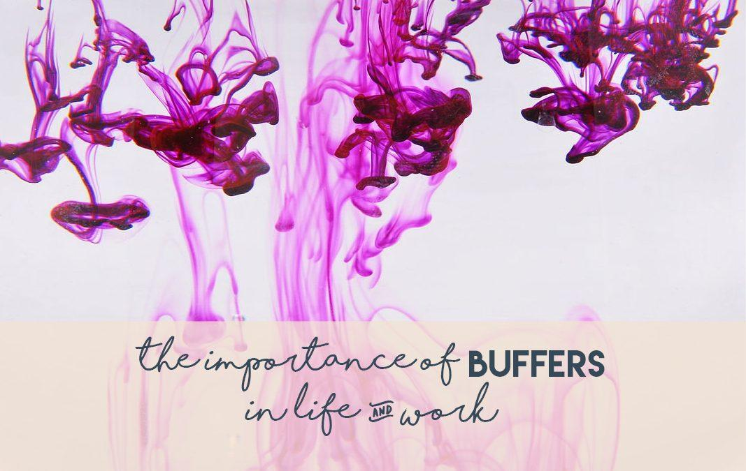 The Importance of Buffers