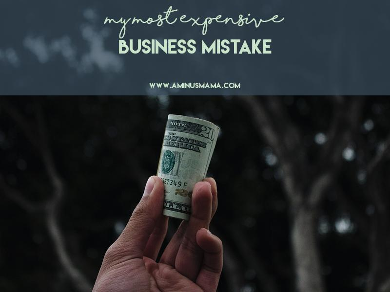 My Most Expensive Business Mistake