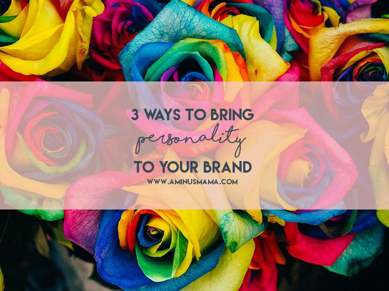 3 Ways to Bring Personality to Your Brand