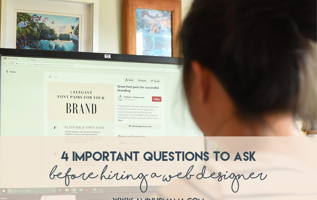 4 Important Questions to Ask Before Hiring a Website Designer