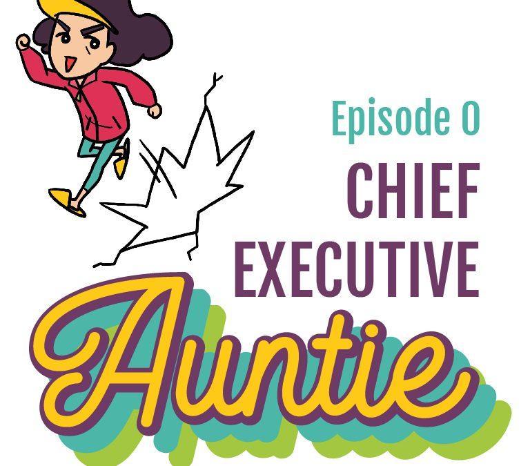 Episode 0: Chief Executive Auntie