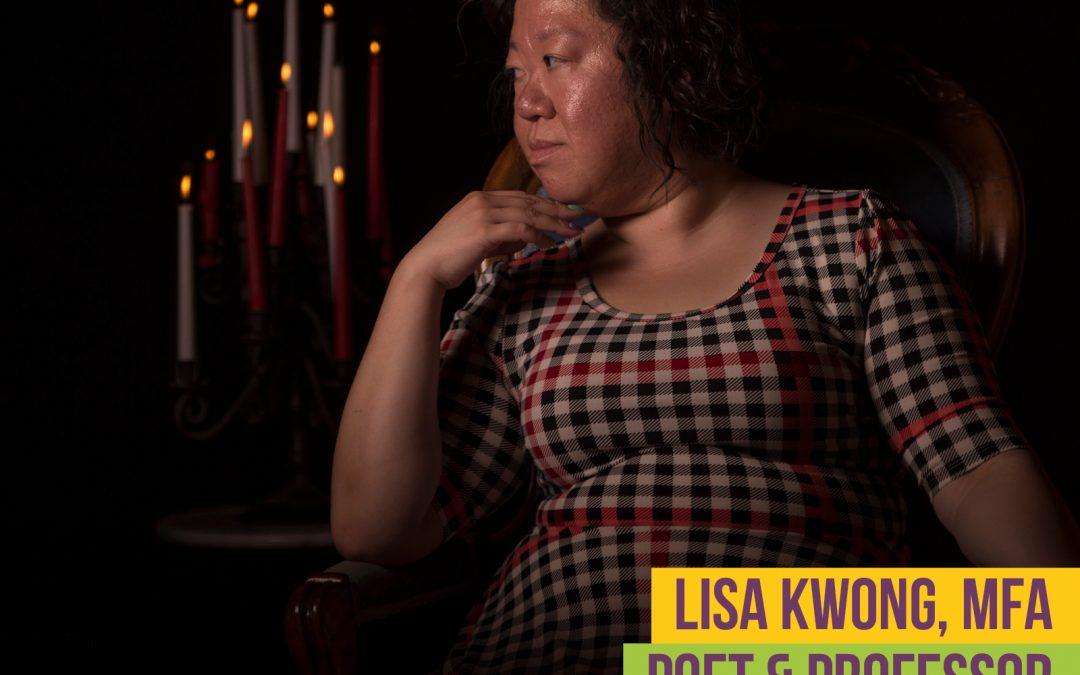Episode 3: Poet & Professor Lisa Kwong