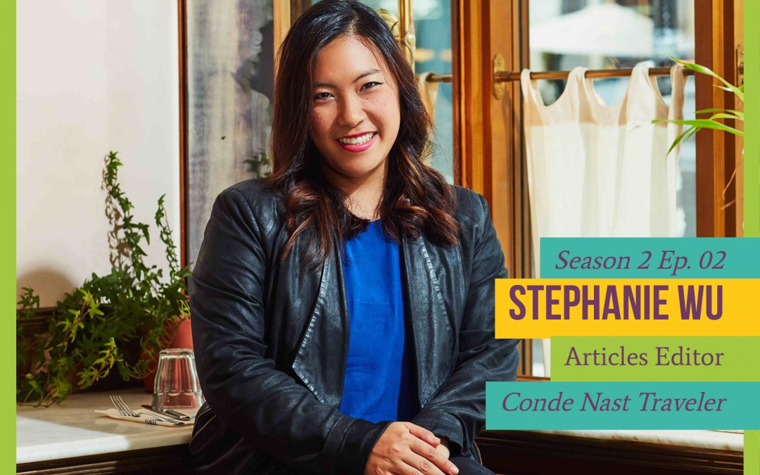 Episode 23: Create Your Own Path with Food and Travel Editor Steph Wu