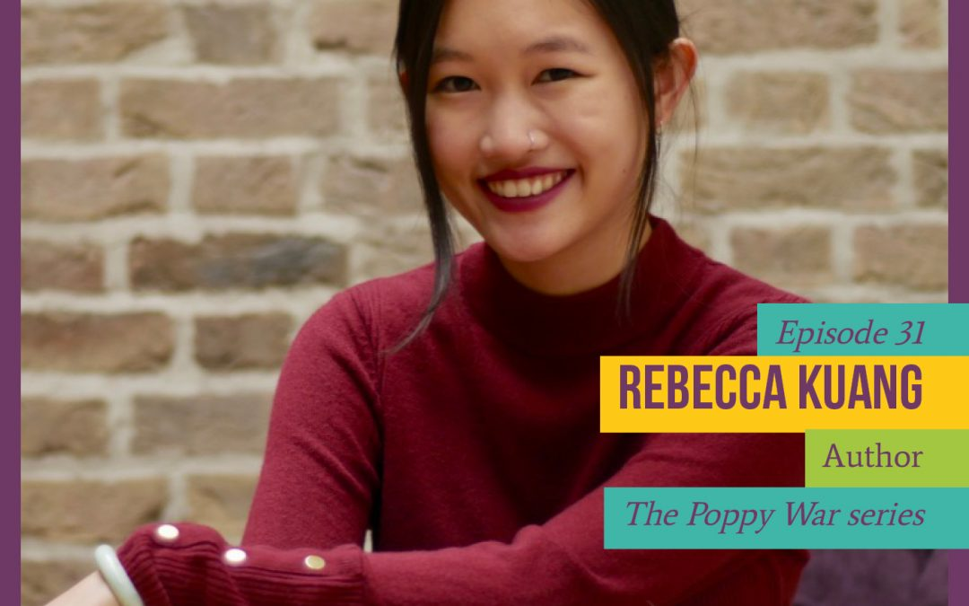 Episode 31: Opportunities for All Of Us with Rebecca Kuang