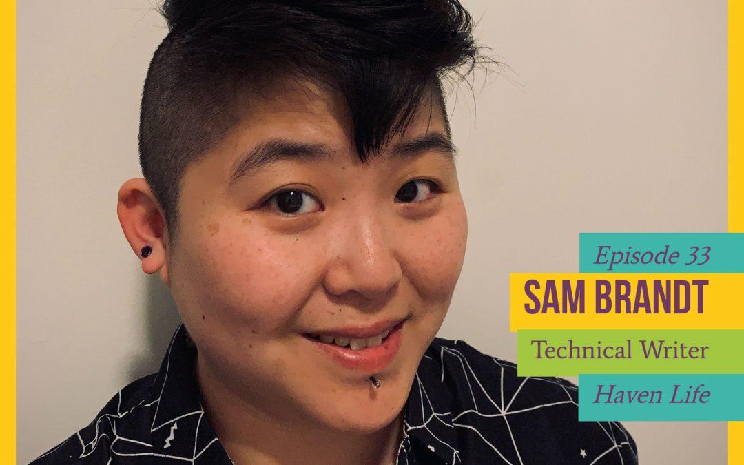 Episode 33: Technical Writer Sam Brandt