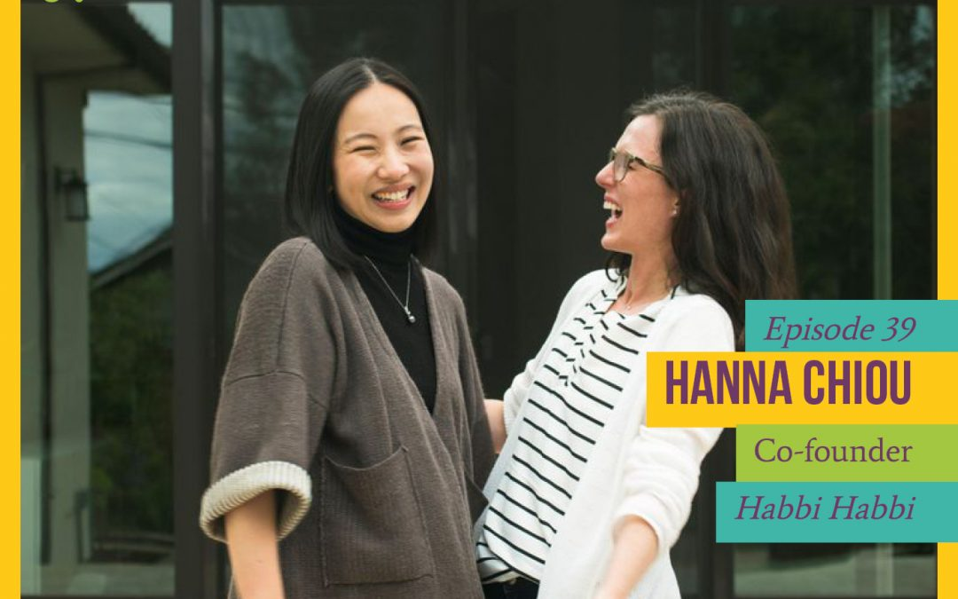 Episode 36: Make Active Choices with Habbi Habbi Co-founder Hanna Chiou