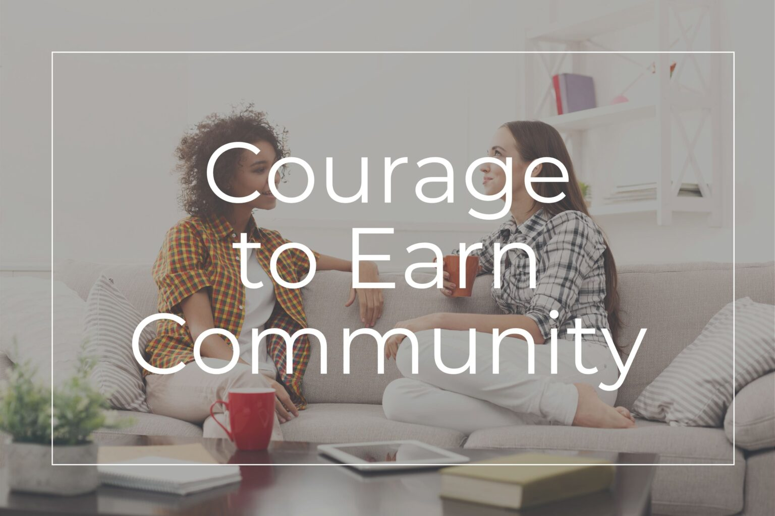 Courage to Earn